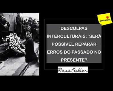 PEDIDOS DE DESCULPAS INTERCULTURAIS: SERÁ POSSIVEL REPARAR ERROS DO PASSADO NO PRESENTE!